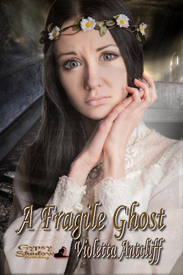 A Fragile Ghost by Violetta Antcliff
