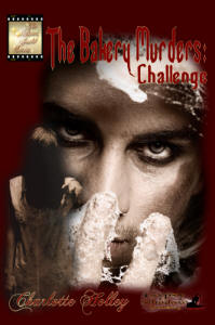 he Bakery Murders: Challenge by Charlotte Holley