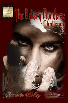 The Bakery Murders: Challenge by Charlotte Holley