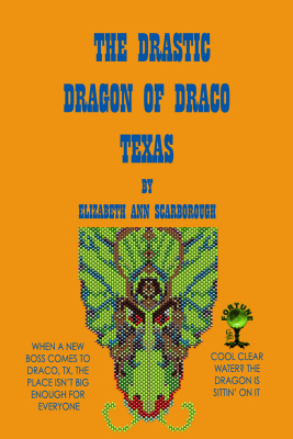 The Drastic Dragon of Draco, Texas by Elizabeth Ann Scarborough