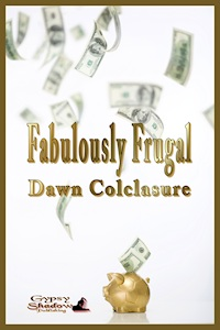 Fabulously Frugal by Dawn Colclasure