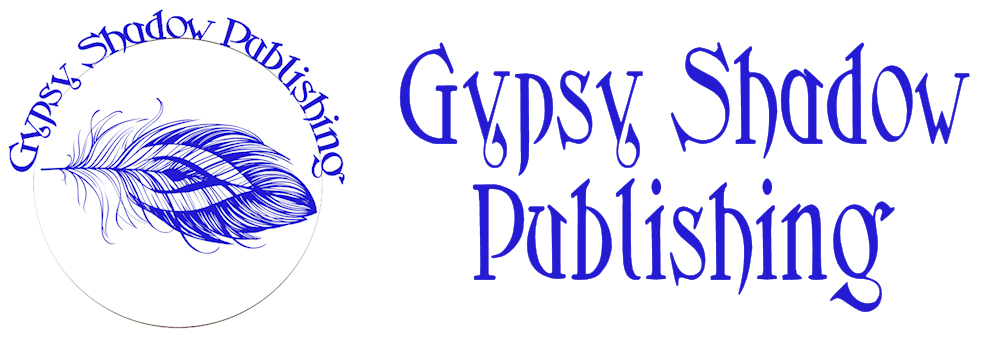 Gypsy Shadow Publishing . . . Quality e-Books for today; Print books forever . . .