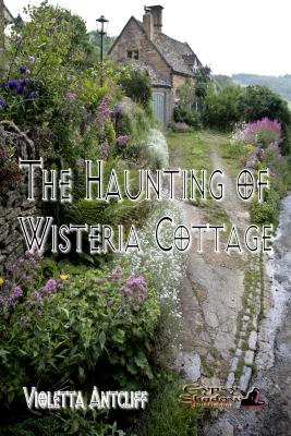 The Haunting of Wisteria Cottage by Violetta Antcliff