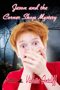Jason and the Corner Shop Mystery by Violetta Antcliff