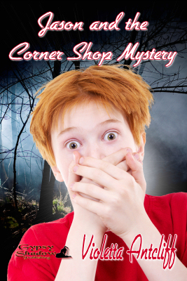 Jason and the CornerShop Mystery by Violetta Antcliff