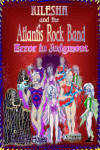 Kilesha and The Atlantis Rock Band 2: Error in Judgment