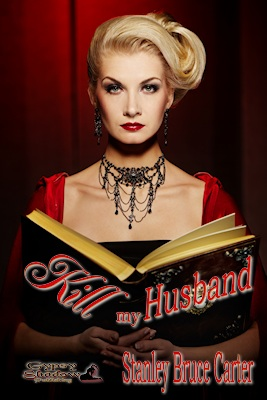 Kill My Husband by Stan Carter
