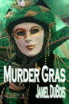Murder Gras by Jamel DuBois