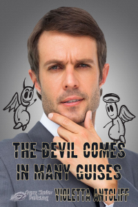 The Devil Comes in Many Guises by VIoletta Antcliff