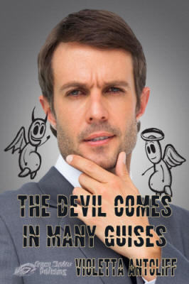 The Devil Comes in Many Guises by Vioetta Antcliff