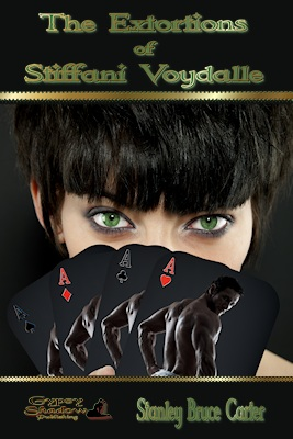 The Extortions of Stiffani Voydalle by Stankley Bruce Carter