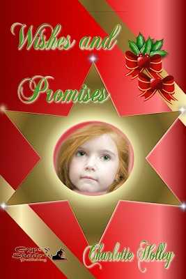Wishes and Primises by Charlotte Holley